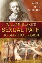 Schuchard, Marsha Keith William Blake`s Sexual Path to Spiritual Vision