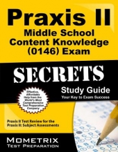 Praxis II Middle School: Content Knowledge 0146 Exam Secrets
