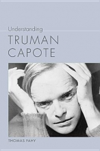 Fahy, Thomas Understanding Truman Capote