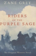 Grey, Zane Riders of the Purple Sage