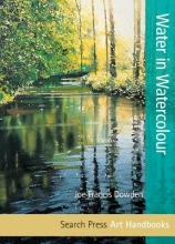 Dowden, Joe Francis Art Handbooks: Water in Watercolour