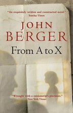 Berger, John From A to X