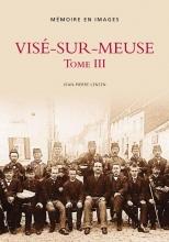 Jean-Pierre  Lensen Vise-sur-Meuse Tome III