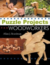 ,Allan,J. Boardman Puzzle Projects for Woodworkers