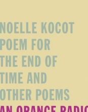 Kocot, Noelle Poem for the End of Time and Other Poems