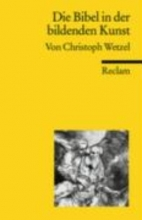 Wetzel, Christoph Die Bibel in der bildenden Kunst