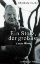 Esche, Eberhard Ein Stolz, der gro ist - Letzte Worte