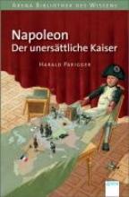 Parigger, Harald Napoleon. Der unersättliche Kaiser