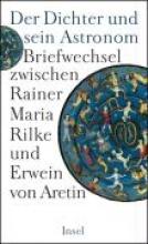 Rilke, Rainer Maria Der Dichter und sein Astronom