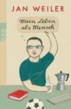 Weiler, Jan Mein Leben als Mensch