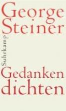 Steiner, George Gedanken dichten