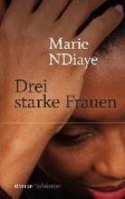 Ndiaye, Marie Drei starke Frauen