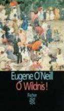 ONeill, Eugene O Wildnis!