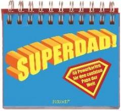 Weiss, Julia Superdad: 40 Powerkarten für den coolsten Papa der Welt