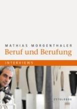 Morgenthaler, Mathias Beruf und Berufung