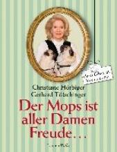 Hörbiger, Christiane Der Mops ist aller Damen Freude