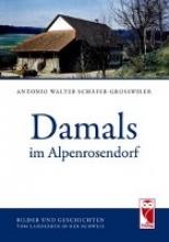 Schäfer-Grosswiler, Antonio Walter Damals im Alpenrosendorf