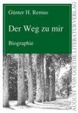 Remus, Günter H. Der Weg zu mir