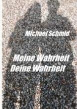 Michael, Schmid Meine Wahrheit, Deine Wahrheit