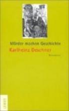 Deschner, Karlheinz Mörder machen Geschichte