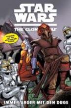 Roberts, Tanya Star Wars: The Clone Wars (zur TV-Serie) 09 - Immer Ärger mit den Dugs