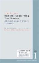 Lenz, J. M. R. J. M. R. Lenz: Remarks Concerning The Theatre. Anmerkungen übers Theater
