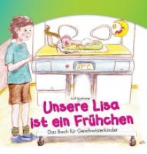 Vortkamp, Rolf Unsere Lisa ist ein Frühchen. Das Buch für Geschwisterkinder