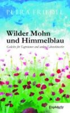 Friedel, Petra Wilder Mohn und Himmelblau