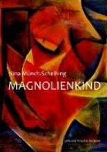Münch-Scheihing, Nina Magnolienkind