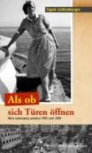 Lichtenberger, Sigrid Als ob sich Türen öffnen