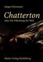 Heizmann, Jürgen Chatterton oder Die Flschung der Welt