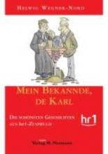 Wegner-Nord, Helwig Mein Bekannde, de Karl