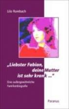 Rombach, Lilo ¿Liebster Fabian, deine Mutter ist sehr krank ...¿
