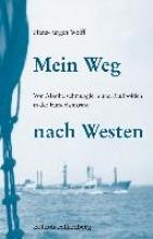 Wolff, Hans-Jürgen Mein Weg nach Westen