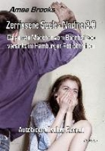 Brooks, Amee Zerrissene Seele - Nadine 2.0 - Das erste Mädchen vom Bahnhof Zoo versinkt im Hamburger Rotlichtmilieu - Autobiografischer Roman