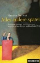 Ortner, Helmut Alles andere später
