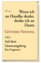 Nenning, Günther Wenn ich an Handke denke, denke ich an Dante