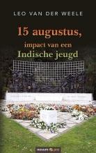 Leo van der Weele , 15 augustus, impact van een Indische jeugd