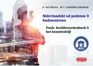 A. van Ekeren, T.  Jaskolska Schothuis Niderlandzki od podstaw 3 budownictwo  Het bouwbedrijf
