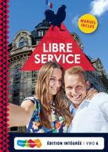 Libre Service 6 vwo Edition intégrée
