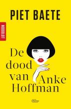 Piet Baete , Noodlot De dood van Anke Hoffman