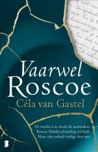 Céla van Gastel , Vaarwel Roscoe