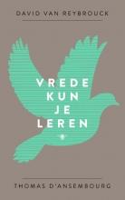 David Van Reybrouck, Thomas  D`Ansembourg Vrede kun je leren