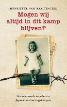 Henriette van Raalte-Geel , Mogen wij altijd in dit kamp blijven?