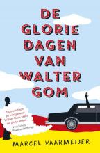 Marcel Vaarmeijer , De gloriedagen van Walter Gom