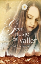 Kristy Cambron , Geen musje zal vallen