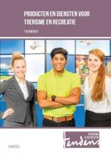 Mieke  Jobse-Heeringa Producten en diensten voor toerisme en recreatie Theorieboek Basisdeel