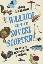 Menno Schilthuizen , Waarom zijn er zoveel soorten?