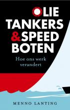 Menno Lanting , Olietankers en speedboten