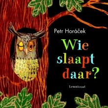Petr Horacek , Wie slaapt daar?